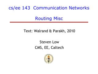 cs / ee  143  Communication Networks Routing  Misc