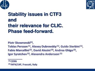 Stability issues in CTF3  and  their relevance for CLIC. Phase feed-forward.