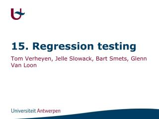 15.  Regression testing