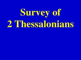 Survey of  2 Thessalonians