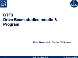 CTF3  Drive Beam studies results & Program