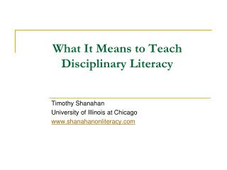 What It Means to Teach Disciplinary Literacy