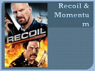 Recoil & Momentum