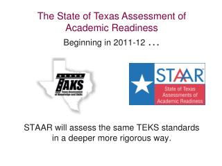 The State of Texas Assessment of Academic Readiness Beginning  in 2011-12  …