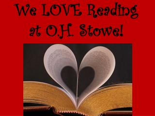 We LOVE Reading at O.H. Stowe!
