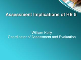 Assessment Implications of HB 5