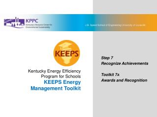 KEEPS Energy Management Toolkit Step 7: Recognize Achievements Toolkit 7A: Awards and Recognition