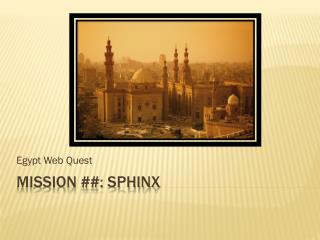 Mission ##: Sphinx