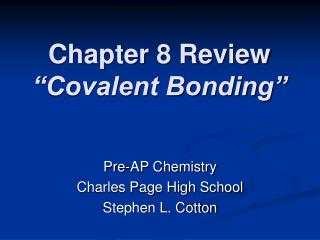 Chapter 8 Review  Covalent Bonding