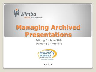 Managing Archived Presentations