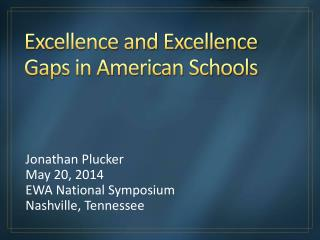 Excellence and Excellence Gaps in American Schools