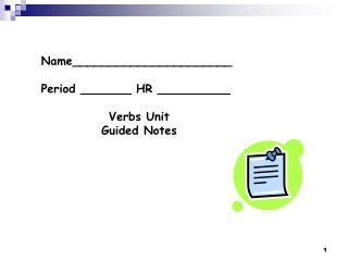 Name______________________ Period _______ HR __________ Verbs Unit  Guided Notes