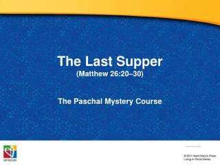 The Last Supper  (M atthew 26:20–30)