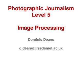 Photographic Journalism  Level 5  Image Processing