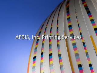 AFBIS, Inc. Printing Services
