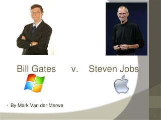 Bill Gates      v.    Steven Jobs