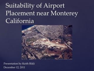 Suitability of Airport Placement near Monterey California