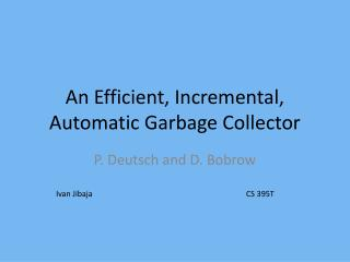 An Efficient, Incremental, Automatic Garbage Collector