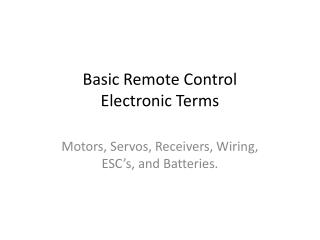 Basic Remote Control  E lectronic Terms