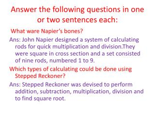 Answer the following questions in one or two sentences each:
