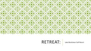Retreat: