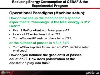 Reducing Energy Consumption of CEBAF & the Experimental Program