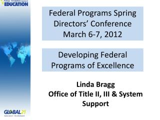 Federal Programs Spring Directors' Conference March 6-7, 2012