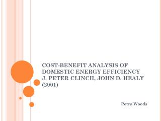 COST-BENEFIT ANALYSIS OF DOMESTIC ENERGY EFFICIENCY J. PETER CLINCH, JOHN D. HEALY  (2001)