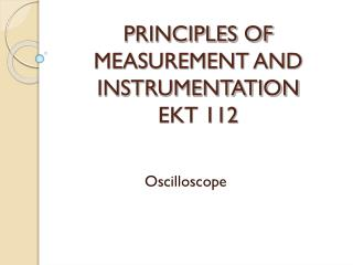 PRINCIPLES OF MEASUREMENT AND INSTRUMENTATION EKT 112