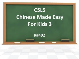 CSL5 Chinese Made Easy For Kids 3