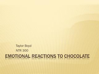 Emotional Reactions to Chocolate