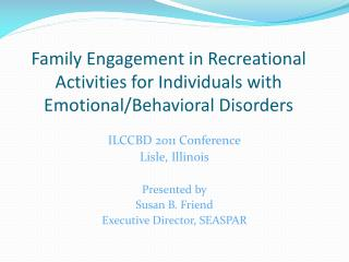Family Engagement in Recreational Activities for Individuals with  Emotional/Behavioral Disorders