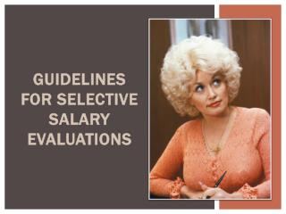 Guidelines for Selective Salary Evaluations