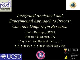 Integrated Analytical and Experimental Approach to Precast Concrete  Diaphragm Research