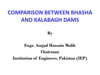 COMPARISON BETWEEN BHASHA AND KALABAGH DAMS