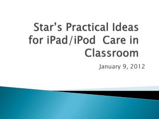 Star's Practical Ideas for  iPad /iPod  Care in Classroom