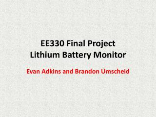 EE330 Final Project Lithium  Battery Monitor