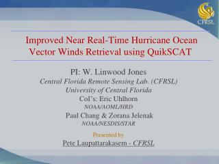 Improved Near Real-Time Hurricane Ocean Vector Winds Retrieval using QuikSCAT