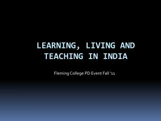 Learning,  Living  and Teaching in India