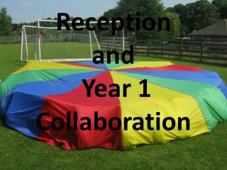 Reception and Year 1 Collaboration
