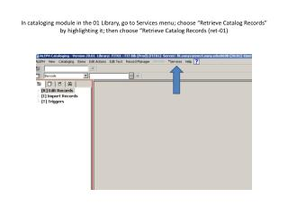 Services menu ; Retrieve Catalog  Records ; Print Catalog Records – Columnar Format (print-08)