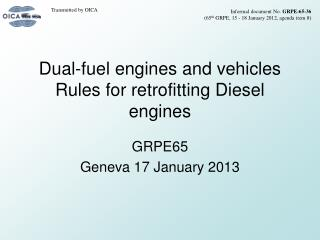 Dual-fuel engines and vehicles Rules for retrofitting Diesel engines