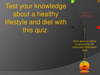 Test your knowledge about a healthy lifestyle and diet with this quiz.