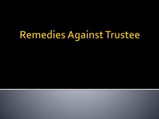 Remedies Against Trustee
