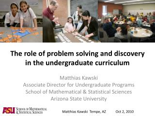 The role of problem solving and discovery  in the undergraduate curriculum