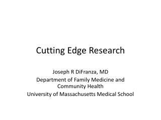 Cutting Edge Research