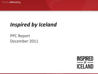 Inspired by Iceland PPC Report  December 2011