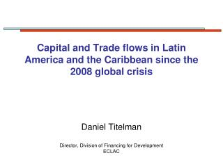 Capital and Trade flows in Latin America and the Caribbean since the 2008 global crisis