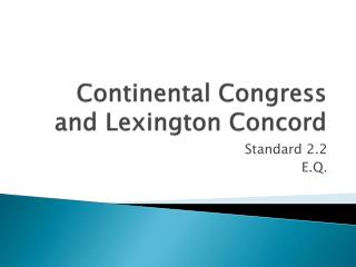 Continental Congress and Lexington Concord