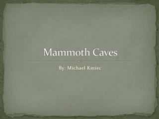 Mammoth Caves